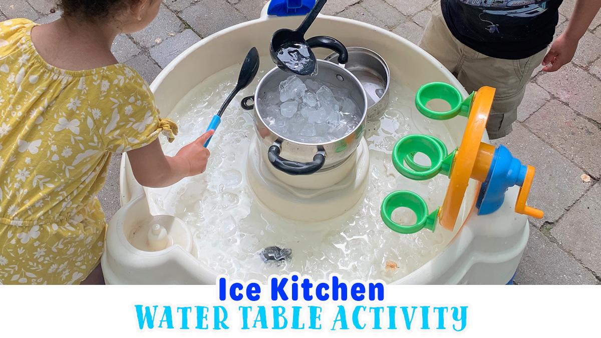 Ice Kitchen Water Table: Summer Sensory Bin